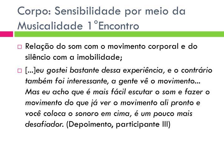 Corpo: Sensibilidade por meio da Musicalidade 1°Encontro