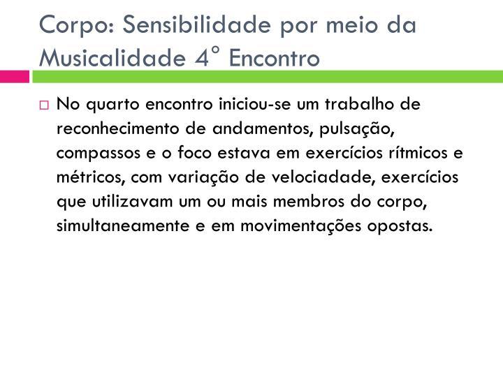 Corpo: Sensibilidade por meio da Musicalidade 4° Encontro
