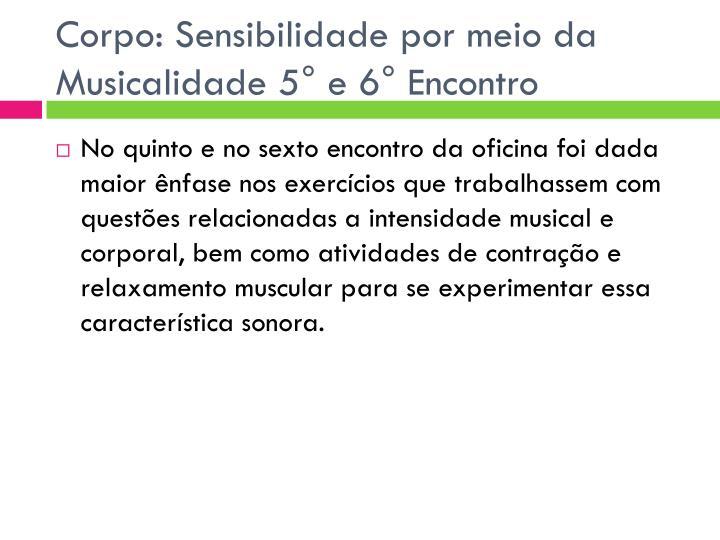 Corpo: Sensibilidade por meio da Musicalidade 5° e 6° Encontro