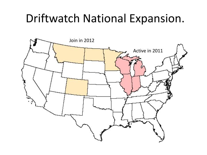 Driftwatch National Expansion.
