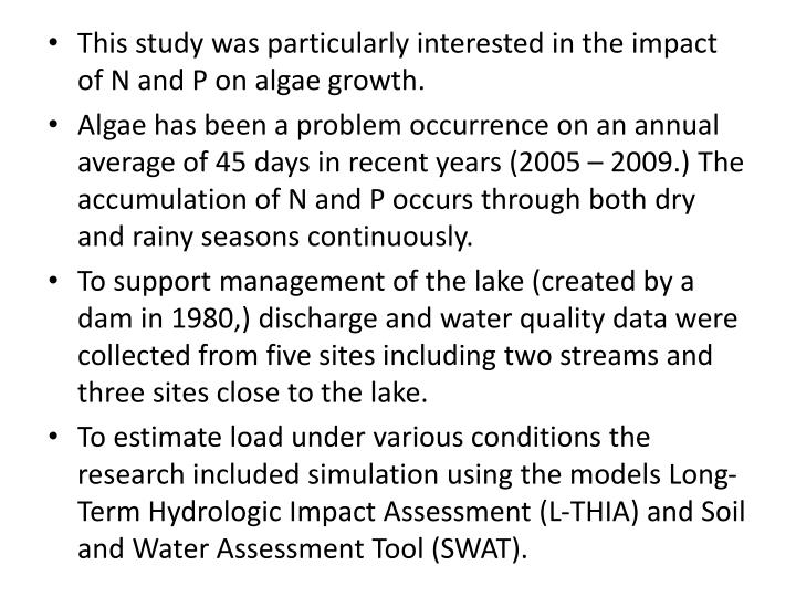 This study was particularly interested in the impact of N and P on algae growth.