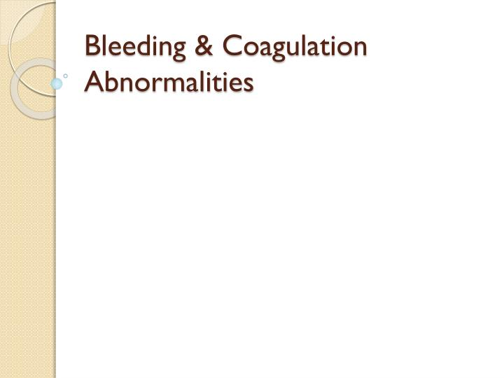 Bleeding & Coagulation Abnormalities