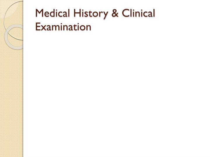 Medical History & Clinical Examination