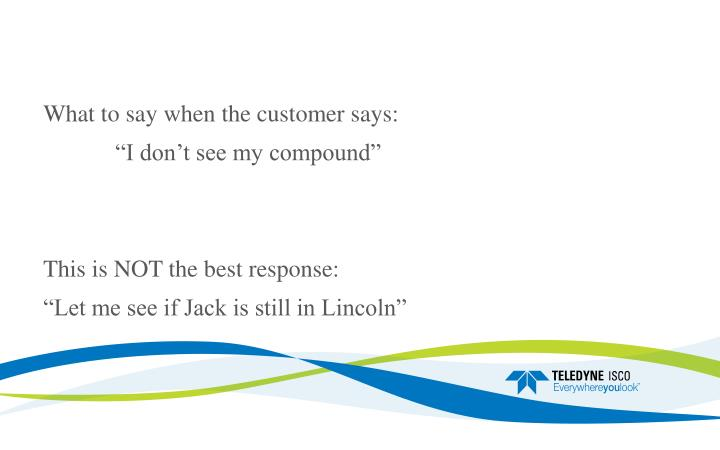 What to say when the customer says: