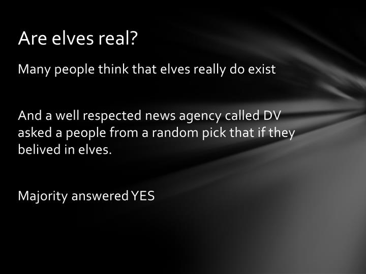 Are elves real?