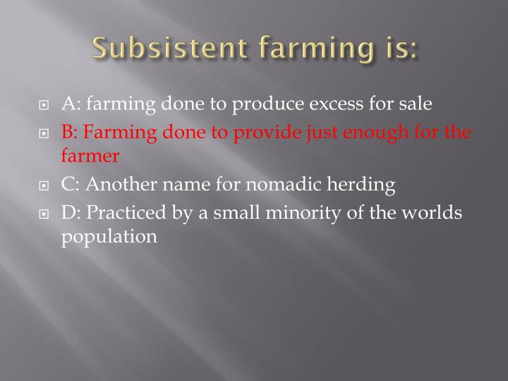 Subsistent farming is: