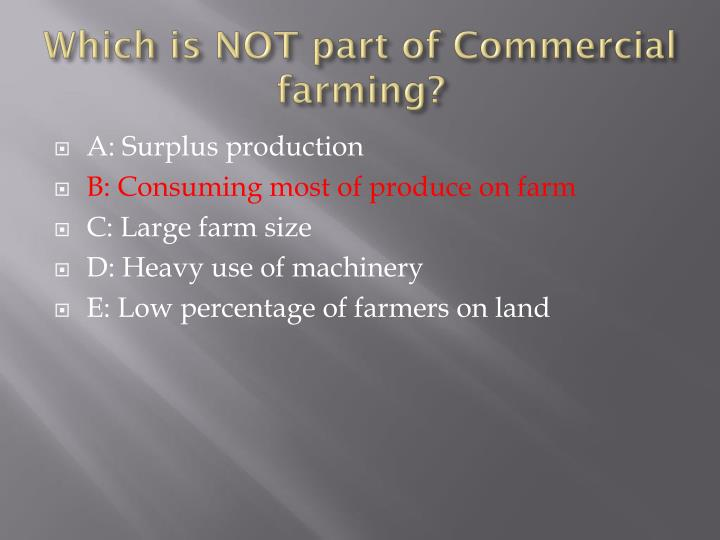 Which is NOT part of Commercial farming?