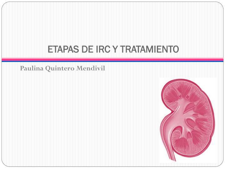 ETAPAS DE IRC Y TRATAMIENTO
