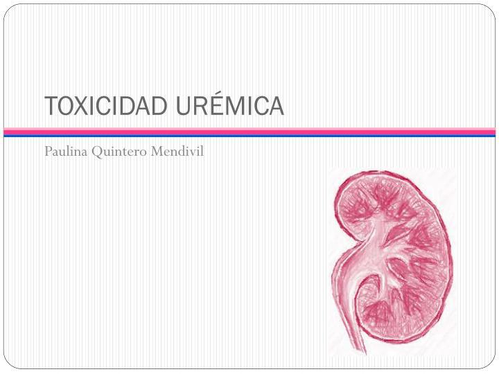 TOXICIDAD URÉMICA