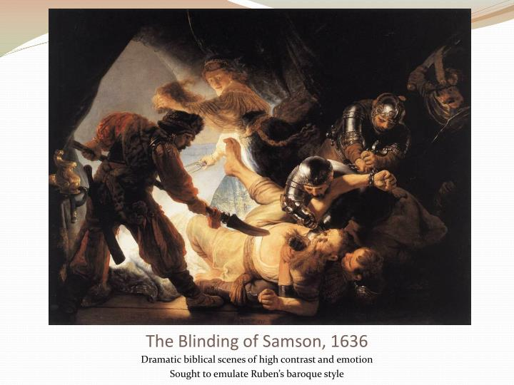 The Blinding of Samson, 1636