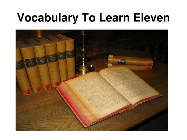 Vocabulary to learn eleven