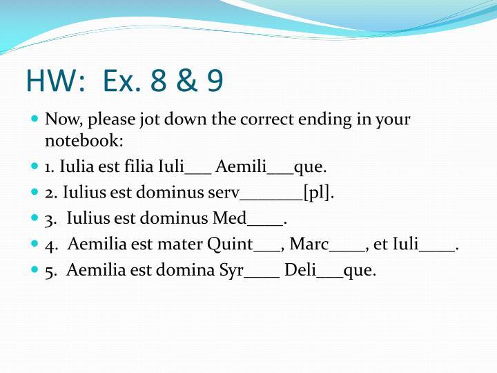 HW:  Ex. 8 & 9