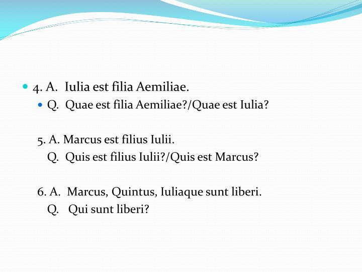 4. A.  Iulia