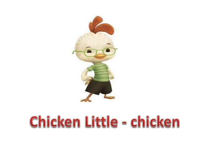 Chicken Little - chicken