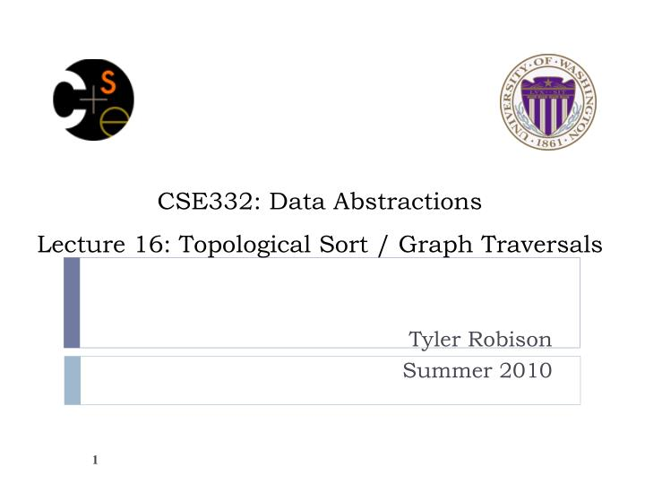 Cse332 data abstractions lecture 16 topological sort graph traversals