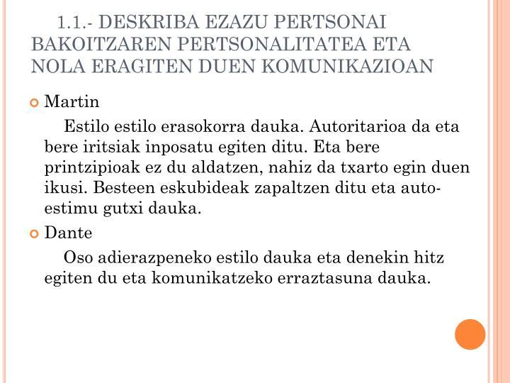 1.1.- DESKRIBA EZAZU PERTSONAI BAKOITZAREN PERTSONALITATEA ETA NOLA ERAGITEN DUEN KOMUNIKAZIOAN