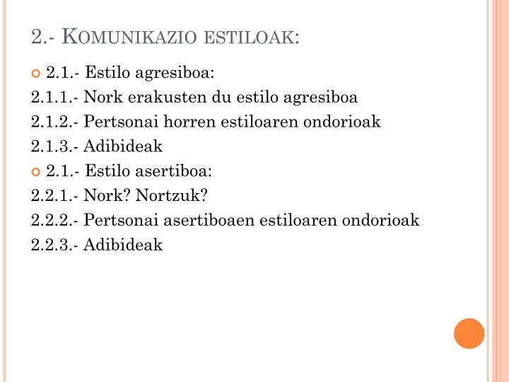 2.- Komunikazio estiloak: