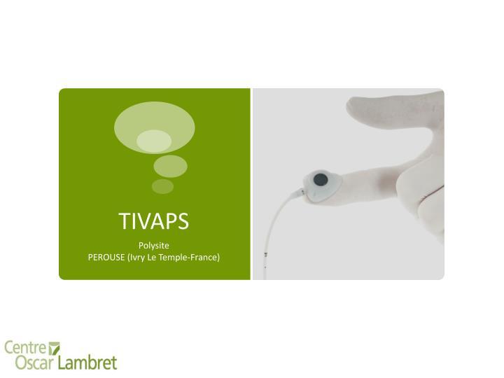 TIVAPS