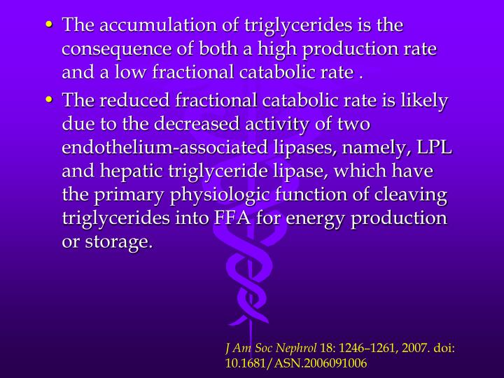 The accumulation of triglycerides is the consequence