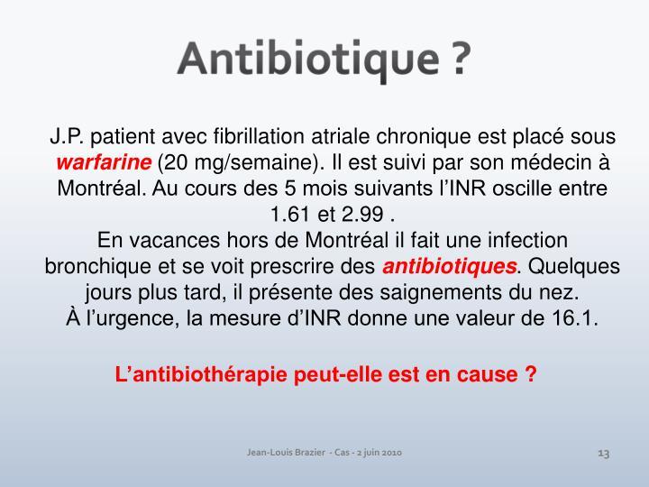 Antibiotique ?
