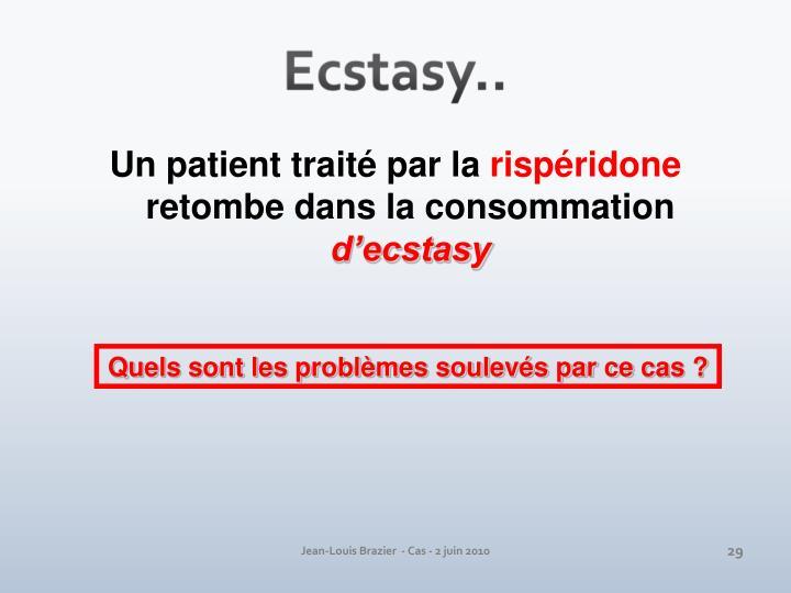 Ecstasy..