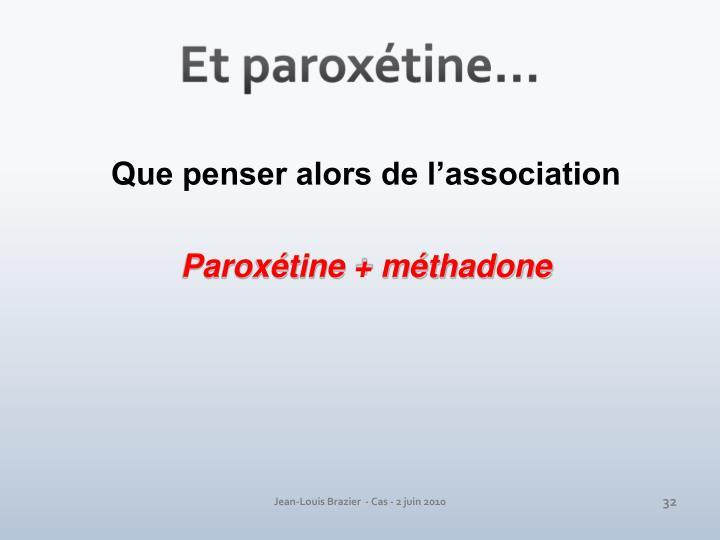 Et paroxétine…