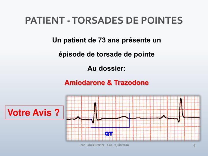 PATIENT - TORSADES DE POINTES