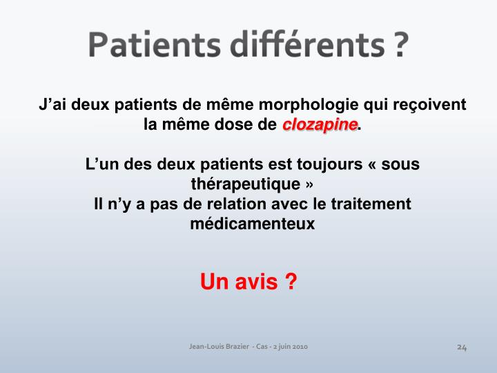 Patients différents ?