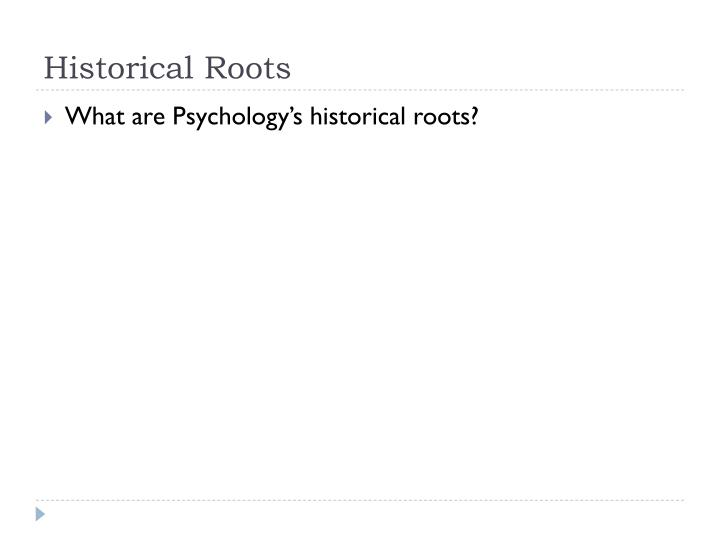 Historical Roots