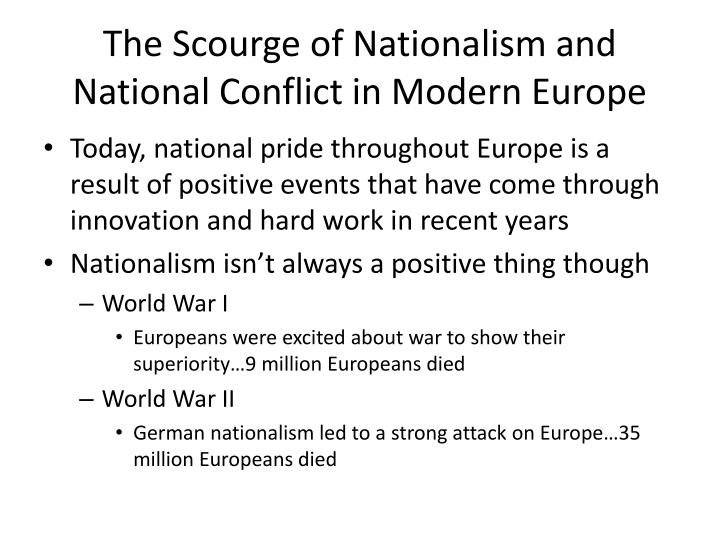 The Scourge of Nationalism and National Conflict in Modern Europe