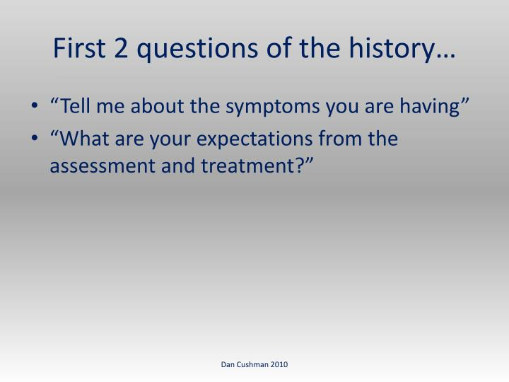 First 2 questions of the history…