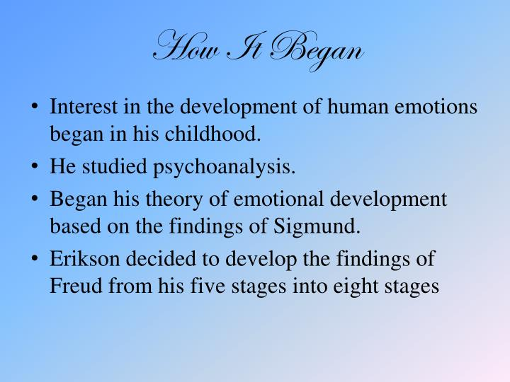 eriksons psychoanalytic stages Erik erikson born: anna noticed erikson's sensitivity to children at the school and encouraged him to study psychoanalysis at the the erikson life-stage.
