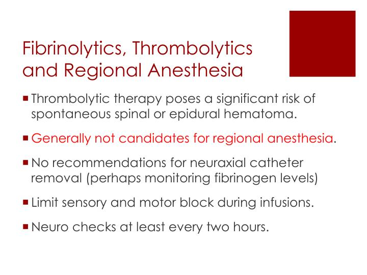 Fibrinolytics, Thrombolytics and Regional Anesthesia