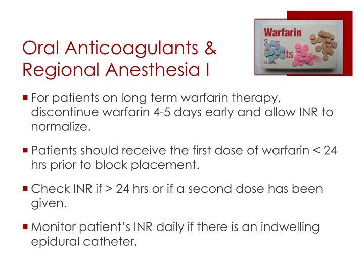 Oral Anticoagulants & Regional Anesthesia I