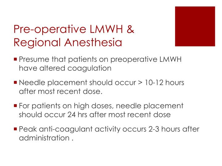 Pre-operative LMWH & Regional Anesthesia