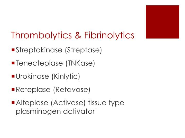 Thrombolytics & Fibrinolytics