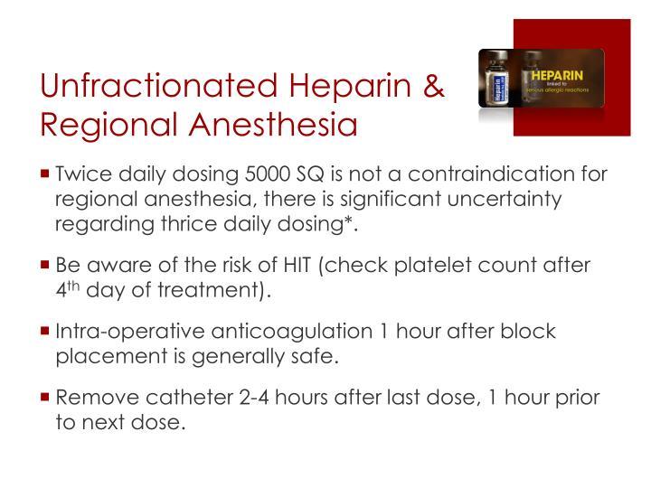 Unfractionated Heparin & Regional Anesthesia