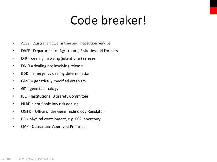 Code breaker!