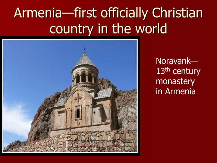 Armenia—first officially Christian country in