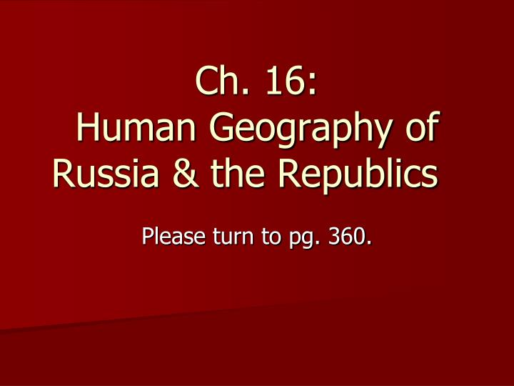 Ch 16 human geography of russia the republics