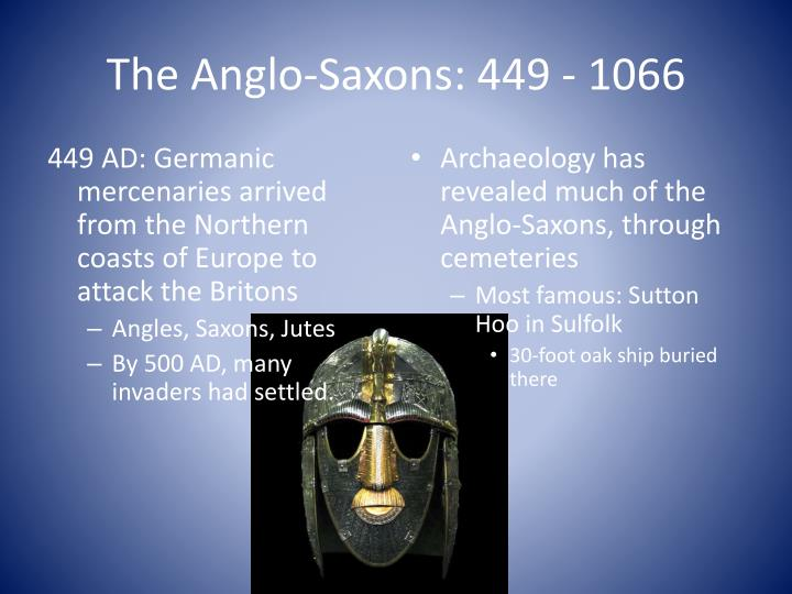The Anglo-Saxons: 449 - 1066