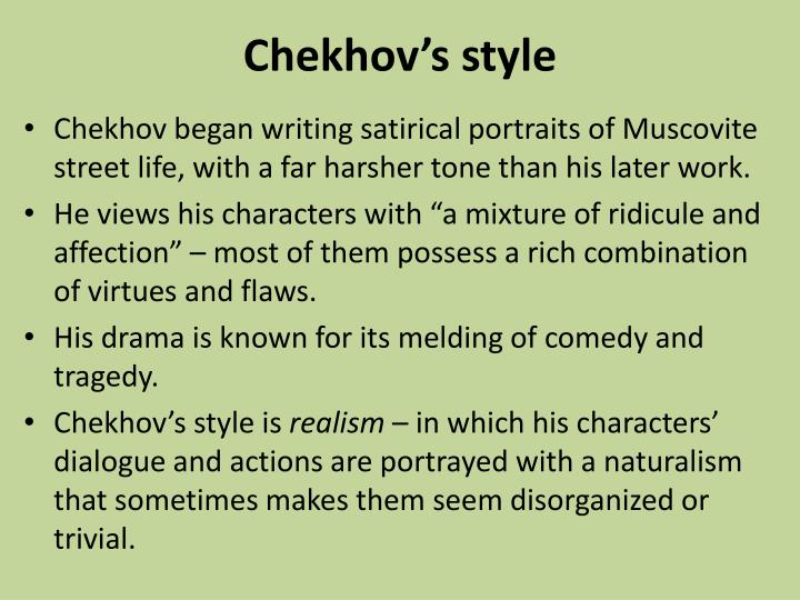 anton chekhov writing style A detailed discussion of the writing styles running throughout the lady with the pet dog anton chekhov writing the narrative style used by chekhov in.