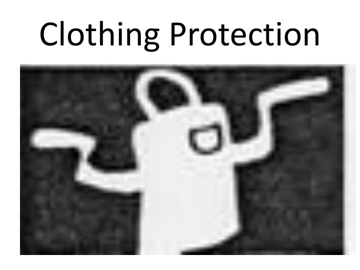 Clothing Protection