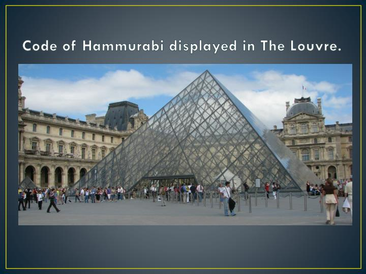 Code of Hammurabi displayed in The Louvre.