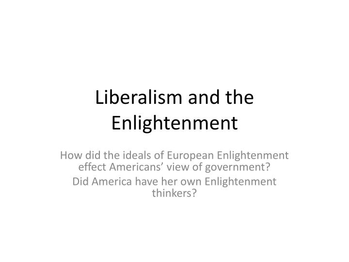 Liberalism and the Enlightenment