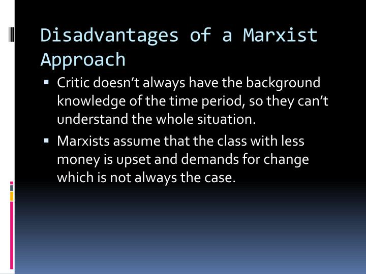Disadvantages of a Marxist Approach