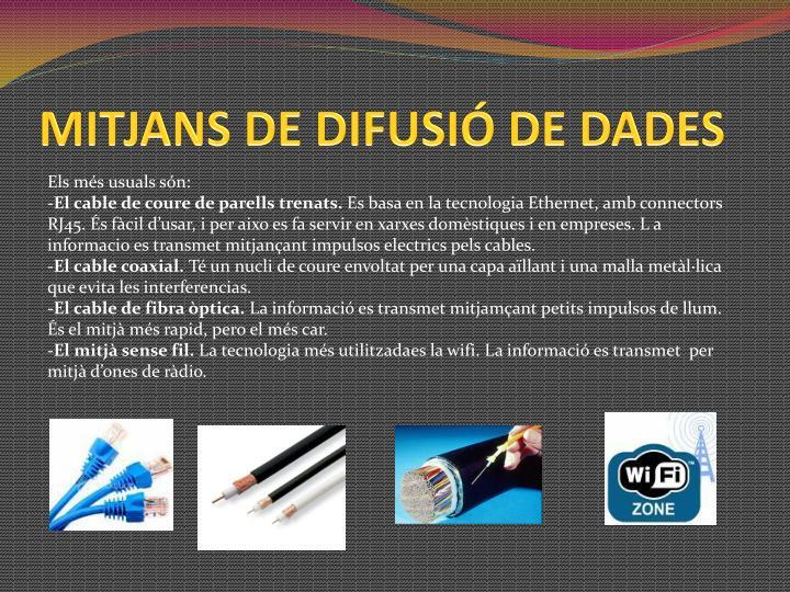 MITJANS DE DIFUSIÓ DE DADES