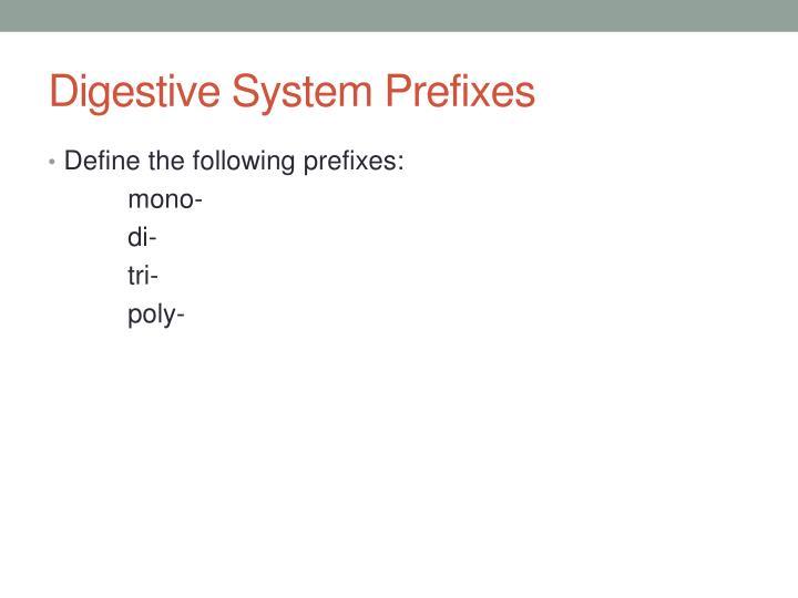 Digestive System Prefixes