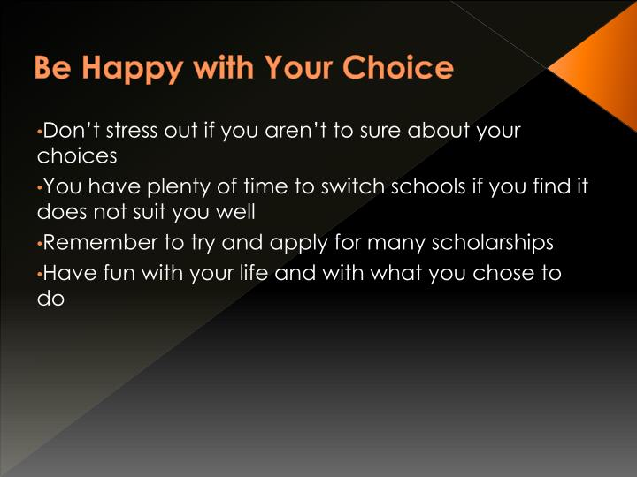 Be Happy with Your Choice
