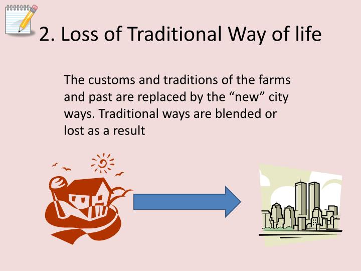 2. Loss of Traditional Way of life